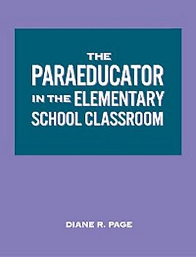 The Paraeducator in the Elementary School Classroom