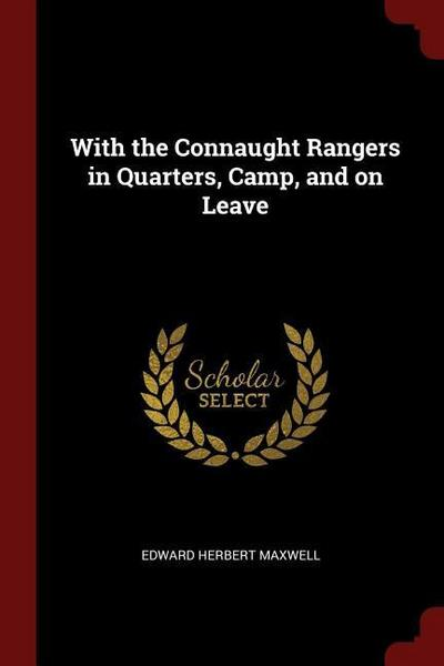 With the Connaught Rangers in Quarters, Camp, and on Leave