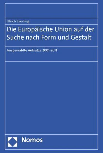 Die Europäische Union auf der Suche nach Form und Gestalt