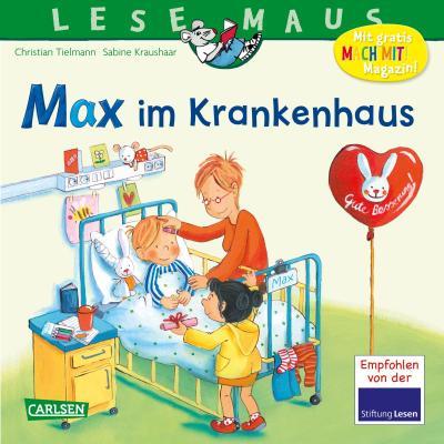 LESEMAUS 64: Max im Krankenhaus