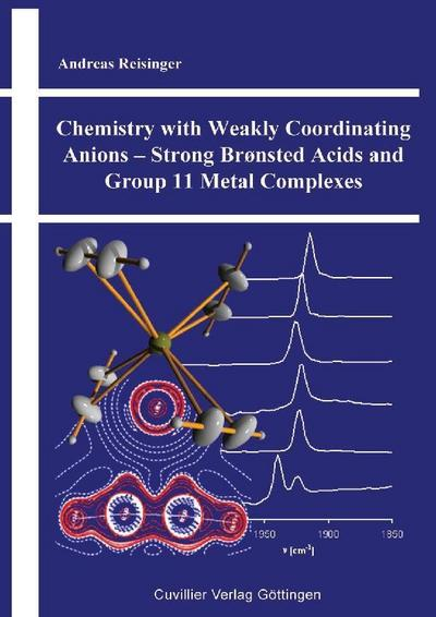 Chemistry with Weakly Coordinating Anions – Strong Brønsted Acids and Group 11 Metal Complexes