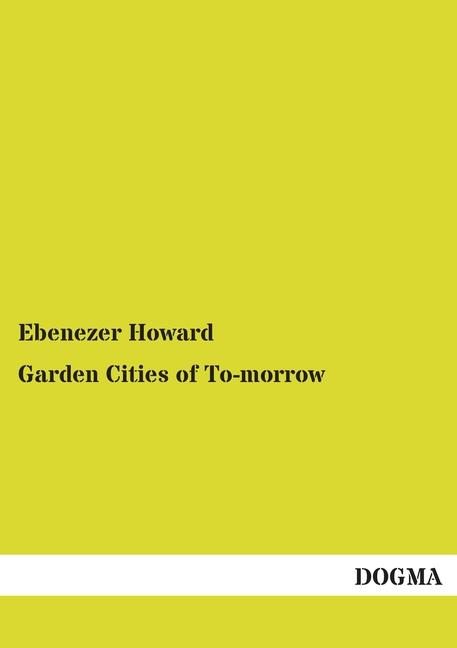 Ebenezer Howard / Garden Cities of To-morrow /  9783954545902