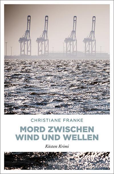 Mord zwischen Wind und Wellen; Küsten Krimi; Küsten Krimi; Deutsch