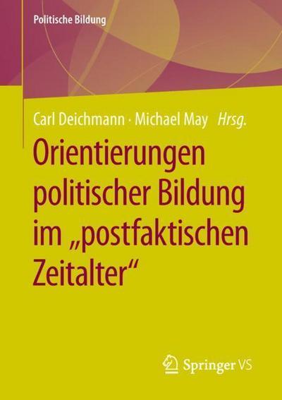 Orientierungen politischer Bildung im 'postfaktischen Zeitalter' (Politische Bildung)