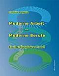 Moderne Arbeit - Moderne Berufe
