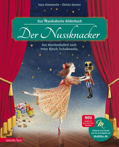 Der Nussknacker; Das Märchenballett nach Peter Iljitsch Tschaikowsky; Musikalisches Bilderbuch mit CD; Ill. v. Unzner, Christa; Deutsch; durchgehend farbig illustriert