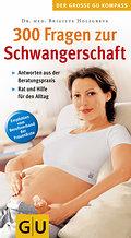 300 Fragen zur Schwangerschaft. Der grosse GU Kompass