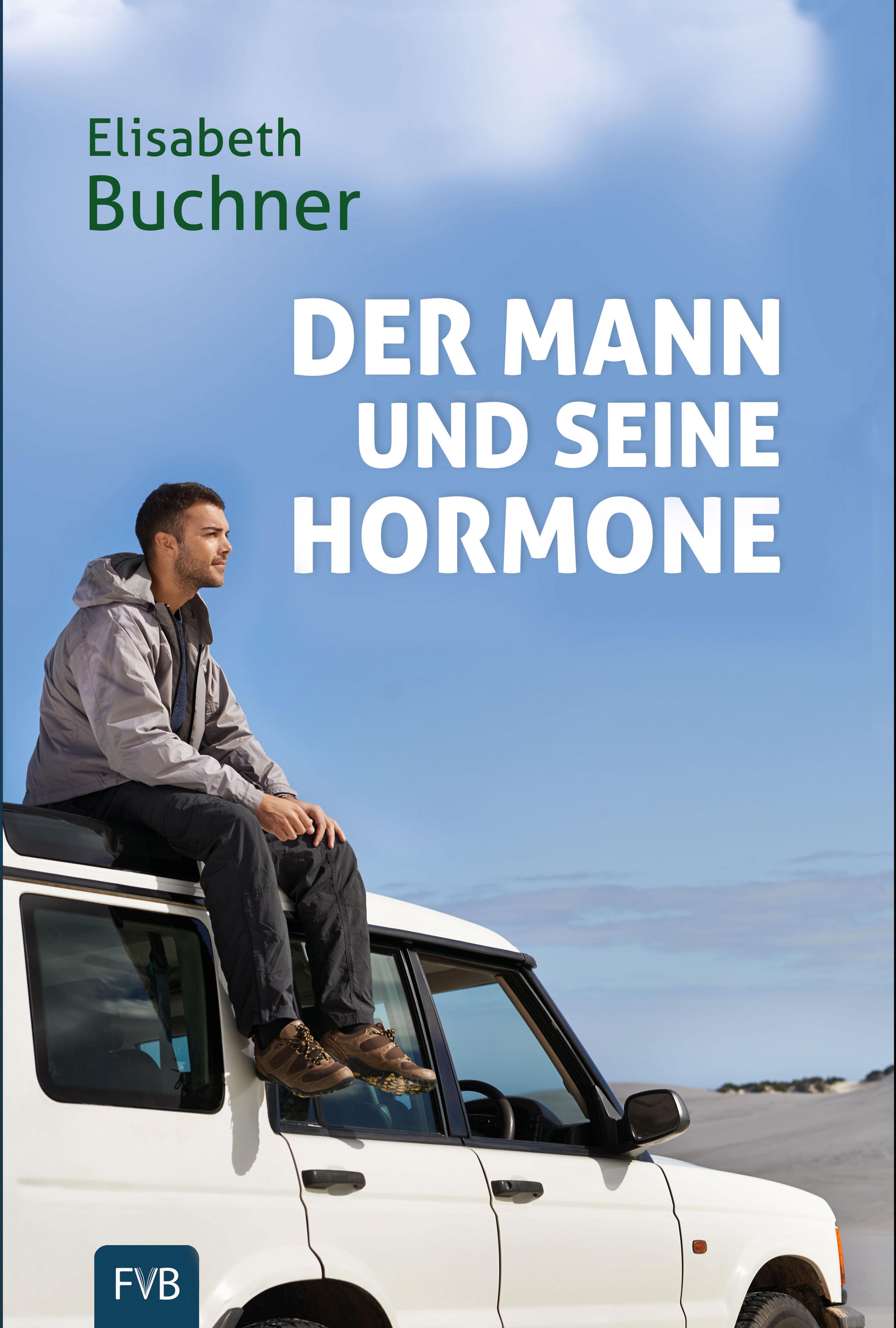 Der Mann und seine Hormone Elisabeth Buchner
