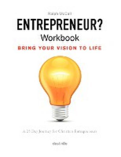 Entrepreneur? Workbook, Bring Your Vision to Life: A 25 Day Journey for Christian Entrepreneurs
