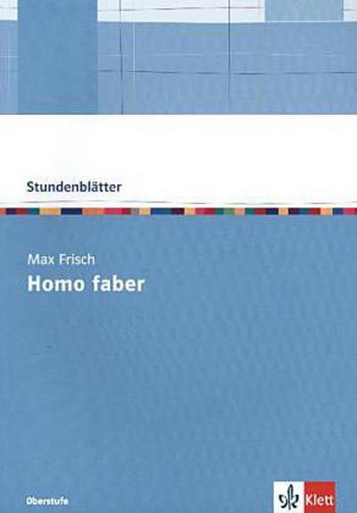 Stundenblätter Max Frisch 'Homo Faber'