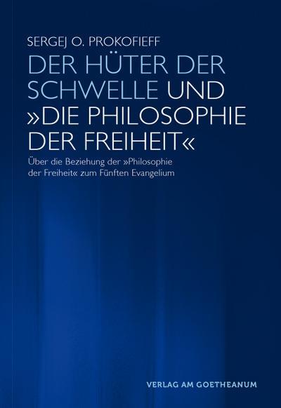 Der Hüter der Schwelle und «Die Philosophie der Freiheit»