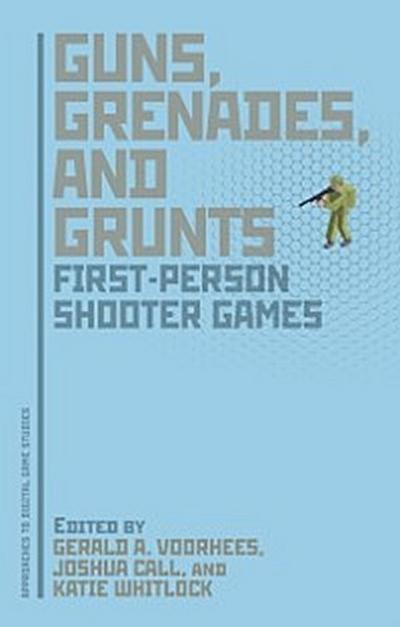 Guns, Grenades, and Grunts
