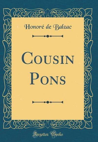 Cousin Pons (Classic Reprint)