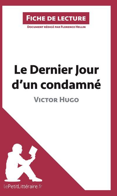 Analyse : Le Dernier Jour d'un condamné de Victor Hugo  (analyse complète de l'oeuvre et résumé)