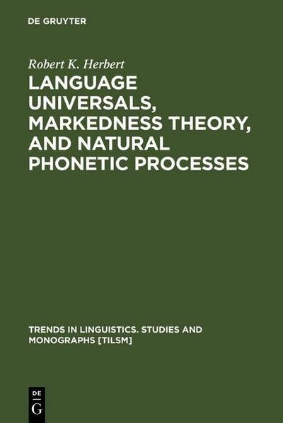 Language Universals, Markedness Theory, and Natural Phonetic Processes