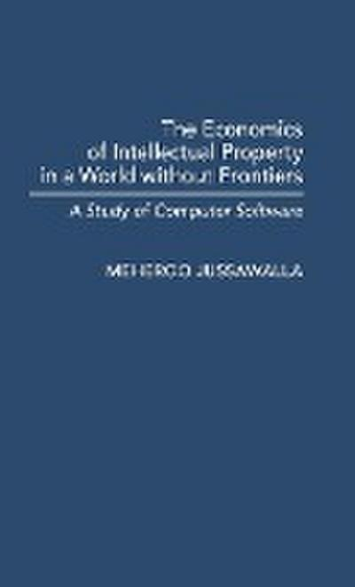 The Economics of Intellectual Property in a World Without Frontiers: A Study of Computer Software