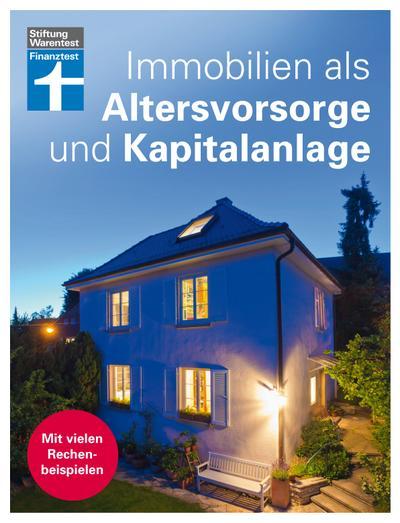 Immobilien als Altersvorsorge und Kapitalanlage