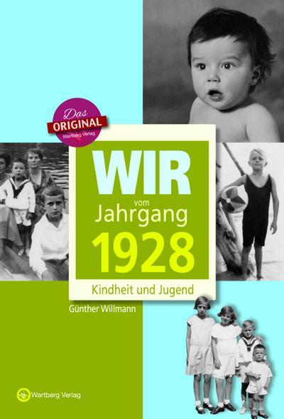 Wir vom Jahrgang 1928 - Kindheit und Jugend (Jahrgangsbände)