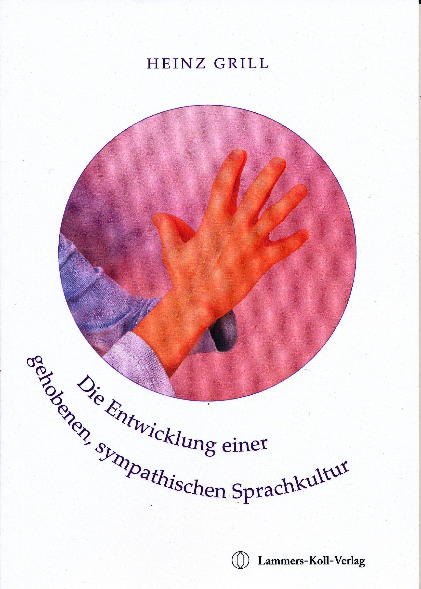 Heinz Grill Die Entwicklung einer gehobenen, sympathischen Sprachkultur