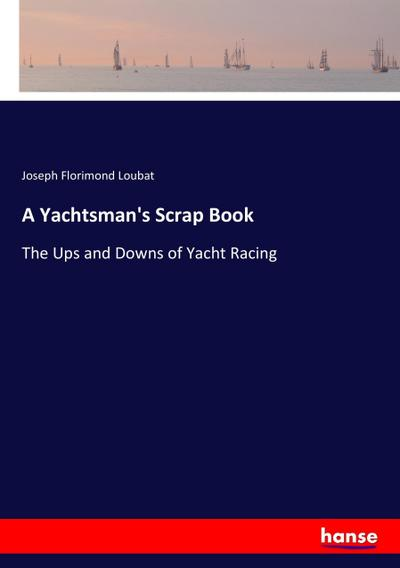 A Yachtsman's Scrap Book