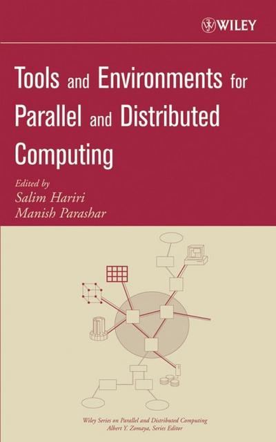 Tools and Environments for Parallel and Distributed Computing (Wiley Series on Parallel and Distributed Computing)