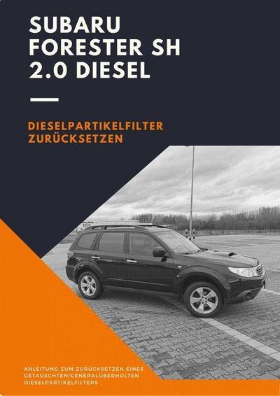 Subaru Forester SH 2.0 DIESEL - Dieselpartikelfilter zurücksetzen