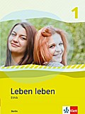 Leben leben 1 - Neubearbeitung. Ethik - Ausgabe für Berlin. Schülerbuch 7.-8. Klasse