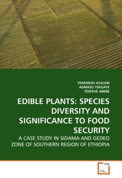 EDIBLE PLANTS: SPECIES DIVERSITY AND SIGNIFICANCE TO FOOD SECURITY