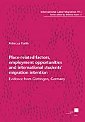 Place-related factors, employment opportunities and international students' migration intention