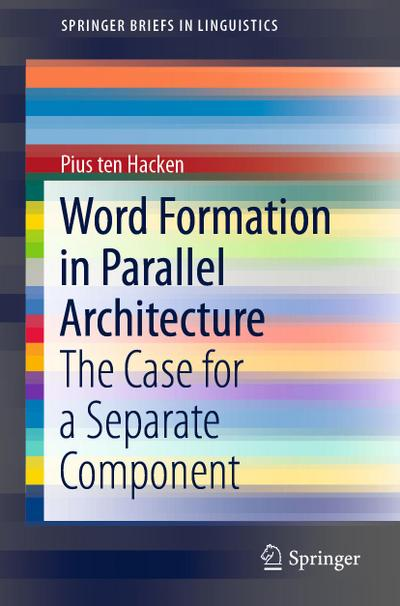 Word Formation in Parallel Architecture