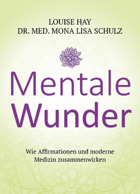 Mentale Wunder, Louise Hay
