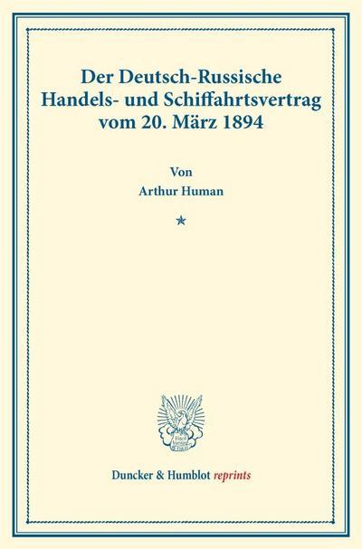 Der Deutsch-Russische Handels- und Schiffahrtsvertrag vom 20. März 1894.