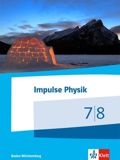 Impulse Physik. Schülerbuch Klassen 7/8. Ausgabe Baden-Württemberg ab 2017