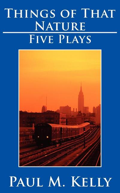 Things of That Nature: Five Plays
