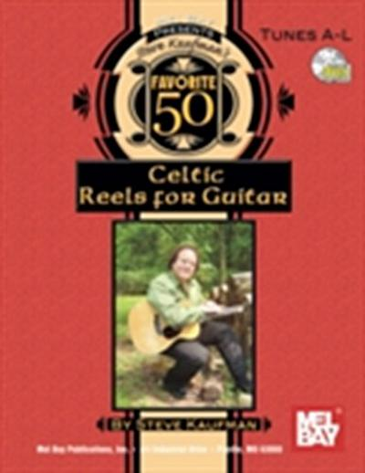 Steve Kaufman's Favorite 50 Celtic Reels A-L for Guitar
