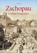 Zschopau; in alten Fotografien; Sutton Archiv ...