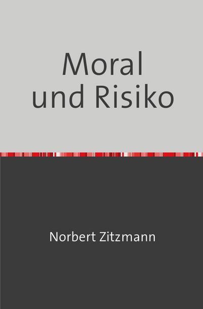 Moral und Risiko