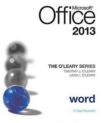 The O'Leary Series: Microsoft Office Word 2013, Introductory