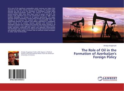 The Role of Oil in the Formation of Azerbaijan's Foreign Policy