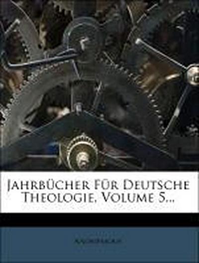 Jahrbücher für Deutsche Theologie, fuenfter Band