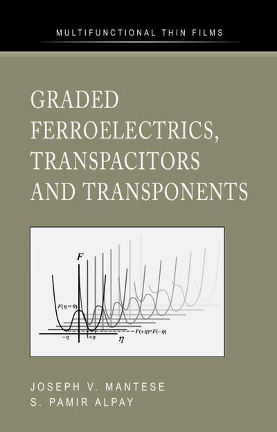 Graded Ferroelectrics, Transpacitors and Transponents