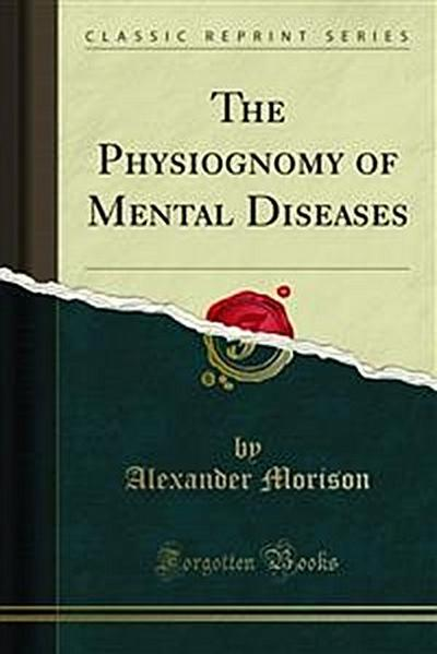 The Physiognomy of Mental Diseases