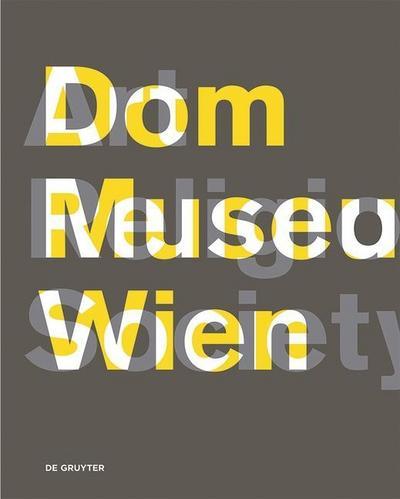 Dom Museum WienArt, Religion, Society