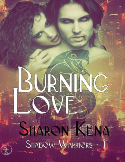 Shadow Warriors : Tome 1 Burning Love