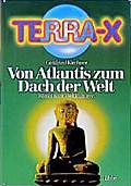 Terra X, Von Atlantis zum Dach der Welt