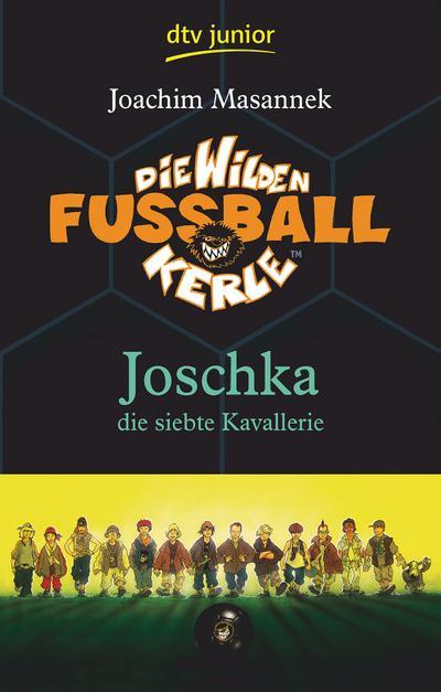 Die Wilden Fußballkerle 09. Joschka, die siebte Kavallerie