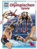 Was ist was, Band 093: Die Olympischen Spiele ...