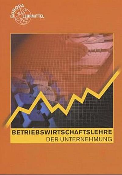 Betriebswirtschaftslehre der Unternehmung by Görlich, Harald; Kurtenbach, Ste...