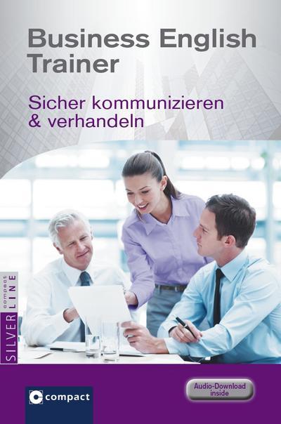 Business English Trainer: Sicher kommunizieren & verhandeln. Mit Audio-Download