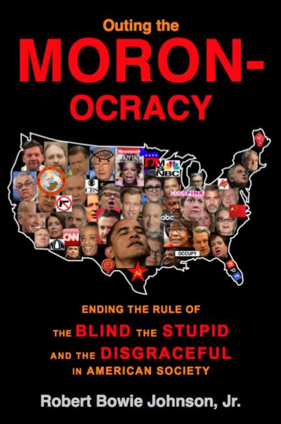 Outing the Moronocracy